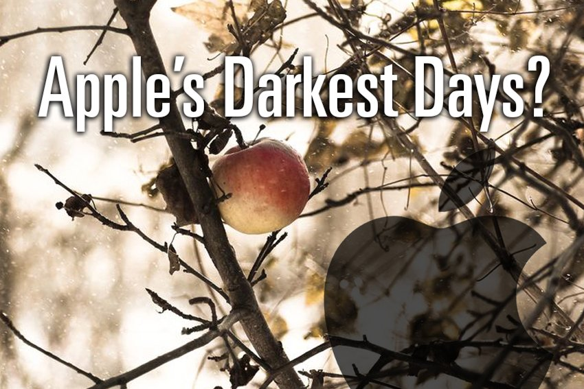 Are These Apple's Darkest Days