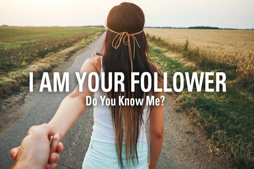 I Am Your Follower